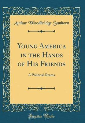 Young America in the Hands of His Friends by Arthur Woodbridge Sanborn image