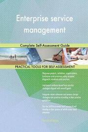 Enterprise Service Management Complete Self-Assessment Guide by Gerardus Blokdyk