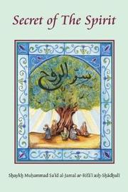 Secret of the Spirit by Sidi Shaykh Muhammad Sa'i Ash-Shadhuli