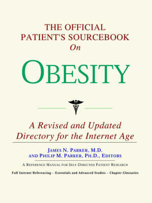 The Official Patient's Sourcebook on Obesity: A Revised and Updated Directory for the Internet Age by ICON Health Publications image