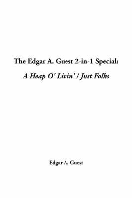 The Edgar A. Guest 2-In-1 Special: A Heap O' Livin' / Just Folks by Edgar Albert Guest image