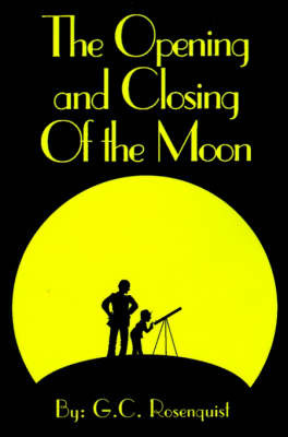 The Opening and Closing of the Moon by G.C. Rosenquist image