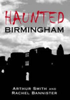 Haunted Birmingham by Arthur Smith image
