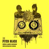 Rhythm, Sound & Movement Rude Mechanicals Remixes by Pitch Black