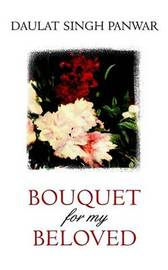 Bouquet for My Beloved by Daviat Singh Panwar image