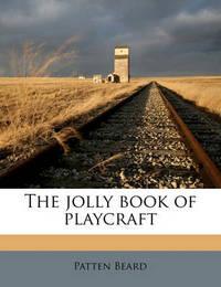 The Jolly Book of Playcraft by Patten Beard