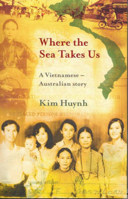 Where the Sea Takes Us by Kim Huynh