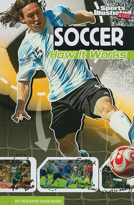 Soccer: How It Works by Suzanne Bazemore