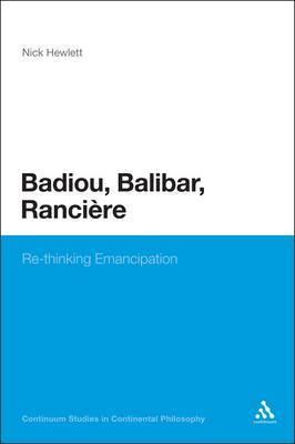 Badiou, Balibar, Ranciere by Nick Hewlett image