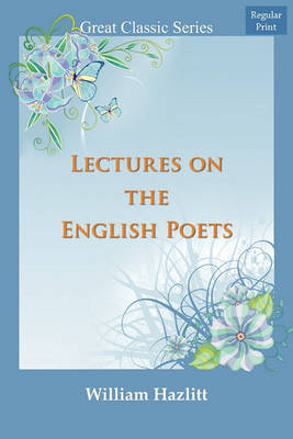 Lectures on the English Poets by William Hazlitt image
