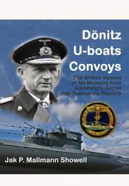Donitz, U-Boats, Convoys by Jak P Mallmann Showell