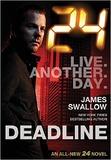 24 - Deadline by James Swallow
