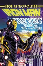 Iron Man Volume 4: Iron Metropolitan (marvel Now) by Kieron Gillen