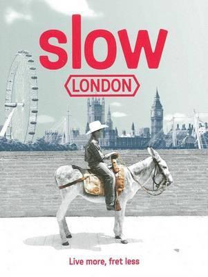 Slow London by Robin Barton