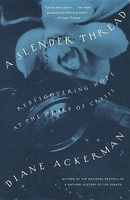 A Slender Thread by Diane Ackerman
