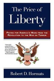 The Price of Liberty by Robert D Hormats