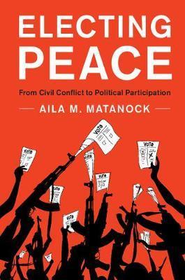 Electing Peace by Aila Matanock