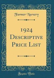 1924 Descriptive Price List (Classic Reprint) by Farmer Nursery image