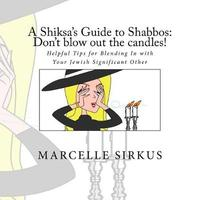 A Shiksa's Guide to Shabbos by Marcelle Sirkus image