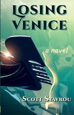 Losing Venice by Scott Stavrou