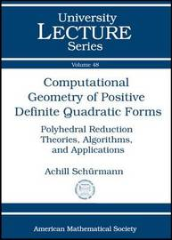 Computational Geometry of Positive Definite Quadratic Forms: Polyhedral Reduction Theories, Algorithms, and Applications image
