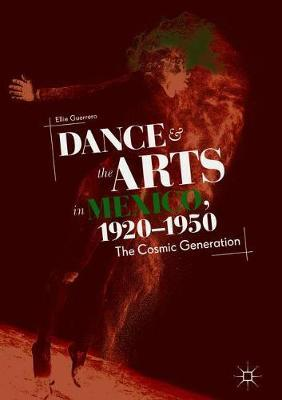 Dance and the Arts in Mexico, 1920-1950 by Ellie Guerrero image