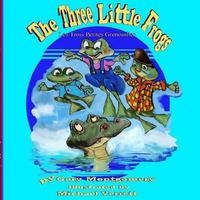 The Three Little Frogs by Gary Montgomery