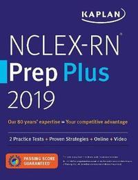 NCLEX-RN Prep Plus 2019 by Kaplan Nursing