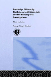 Routledge Philosophy Guidebook to Wittgenstein and the Philosophical Investigations by Marie McGinn image