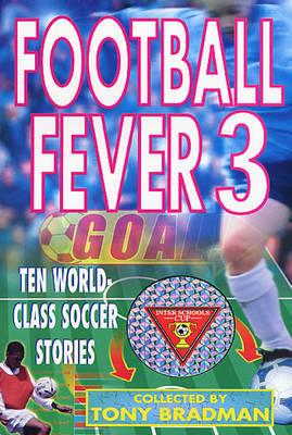 Football Fever: v. 3 by Tony Bradman image