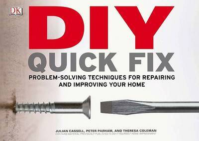 DIY Quick Fix: Problem-Solving Techniques for Repairing and Improving Your Home by Julian Cassell image