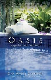 Oasis: A Spa for Body and Soul by Eva Marie Everson image