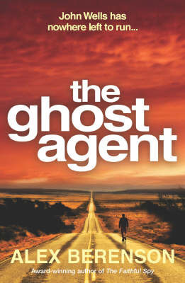The Ghost Agent by Alex Berenson