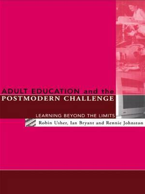 Adult Education and the Postmodern Challenge by Robin Usher image