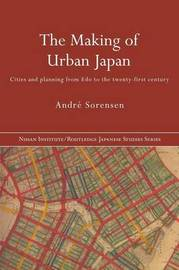 The Making of Urban Japan by Andre Sorensen image