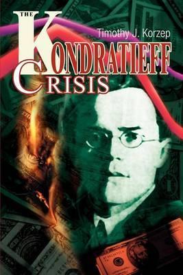 The Kondratieff Crisis by Timothy J. Korzep