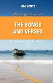 Wanderings and Sojourns - The Songs and Verses - Book 3 by Jim Scott