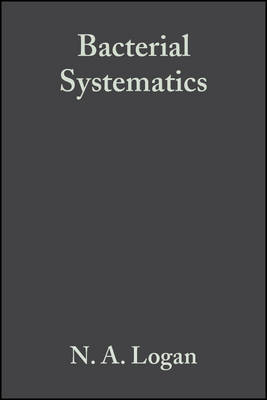 Bacterial Systematics by N A Logan