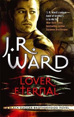 Lover Eternal (Black Dagger Brotherhood #2) (UK Ed.) by J.R. Ward