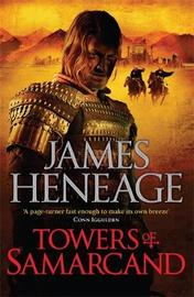 The Towers of Samarcand by James Heneage