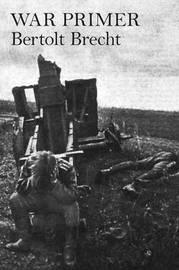 War Primer by Bertolt Brecht