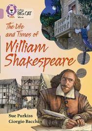 The Life and Times of William Shakespeare by Sue Purkiss