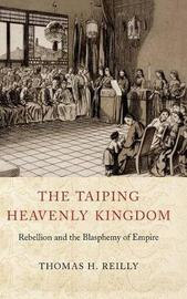 The Taiping Heavenly Kingdom by Thomas H Reilly
