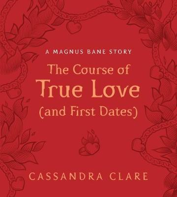 The Course of True Love (and First Dates) by Cassandra Clare image