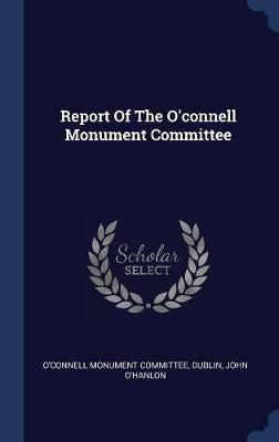Report of the O'Connell Monument Committee by O'Connell Monument Committee image