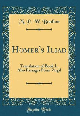Homer's Iliad by M P W Boulton