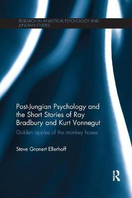 Post-Jungian Psychology and the Short Stories of Ray Bradbury and Kurt Vonnegut by Steve Gronert Ellerhoff image