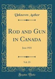Rod and Gun in Canada, Vol. 23 by Unknown Author image