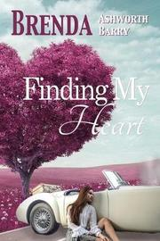 Finding My Heart by Brenda Ashworth Barry