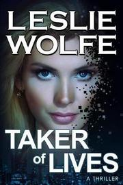 Taker of Lives by Leslie Wolfe image